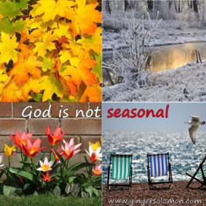 God is not seasonal