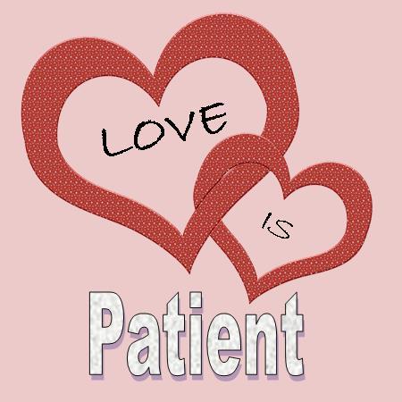 love is patient.jpg
